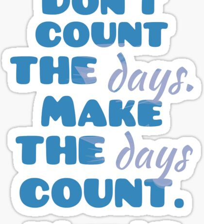 Don't Count the Days -Ali Sticker