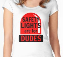 Safety Lights Are For Dudes Women's Fitted Scoop T-Shirt