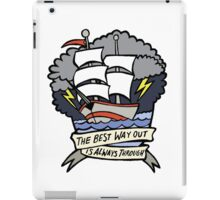 the best way out is always through iPad Case/Skin