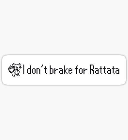 I don't brake for Rattata Sticker