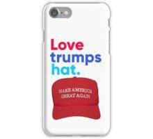 Love trumps hat. iPhone Case/Skin