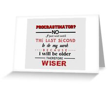 procrastinator Greeting Card