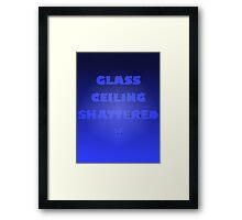 Glass Ceiling Shattered! Framed Print