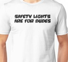 Safety Lights Are For Dudes | Ghostbusters Unisex T-Shirt