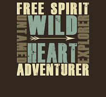 Wild Heart, Free Spirit, Untamed, Explorer, Adventurer .  Unisex T-Shirt