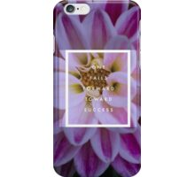 Pink flower with inspirational quote  iPhone Case/Skin