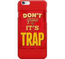 """Dont'grow up,its a trap""cool typography,red,yellow iPhone Case/Skin"