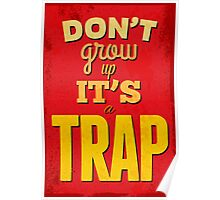 """Dont'grow up,its a trap""cool typography,red,yellow Poster"
