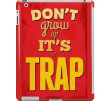 """""""Dont'grow up,its a trap""""cool typography,red,yellow iPad Case/Skin"""
