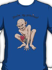 You're my Precious! T-Shirt