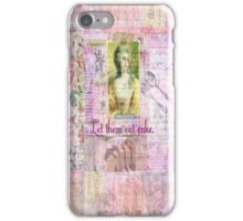 Marie Antoinette  Let Them Eat Cake quote   iPhone Case/Skin