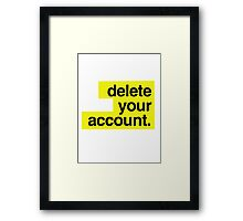 Hillary Clinton - Delete your account Framed Print