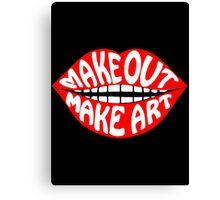 MAKE OUT & MAKE ART Canvas Print