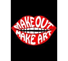 MAKE OUT & MAKE ART Photographic Print