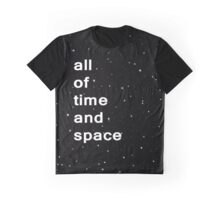 All of Time and Space Graphic T-Shirt