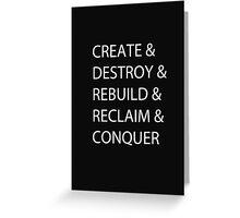 Create & Destroy & Rebuild & Reclaim & Conquer Greeting Card