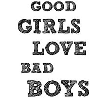 Good girls love bad boys Photographic Print
