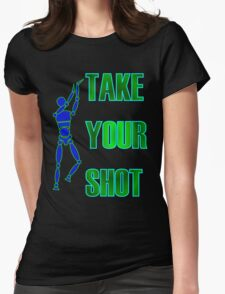 Take Your Shot! Womens Fitted T-Shirt