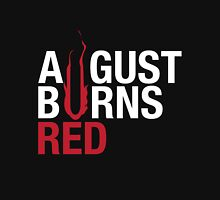 August Burn Red T-shirt 2 Unisex T-Shirt