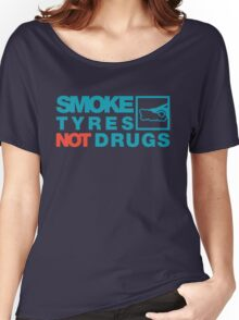 SMOKE TYRES NOT DRUGS (2) Women's Relaxed Fit T-Shirt