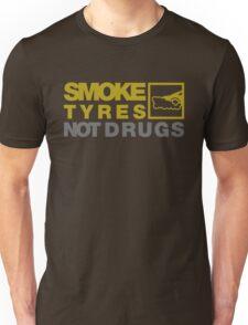 SMOKE TYRES NOT DRUGS (3) Unisex T-Shirt