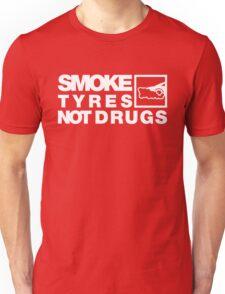 SMOKE TYRES NOT DRUGS (4) Unisex T-Shirt