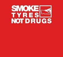 SMOKE TYRES NOT DRUGS (4) T-Shirt