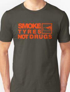SMOKE TYRES NOT DRUGS (6) T-Shirt