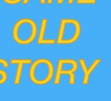 Same Old Story Sticker