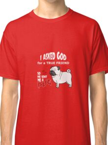 A cute Pug Dog Cartoon with Quote Classic T-Shirt