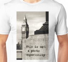 Not a photo opportunity Unisex T-Shirt