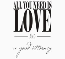 All You Need Is Love and A Good Attorney Kids Tee