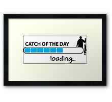 Catch of the day - loading... Framed Print