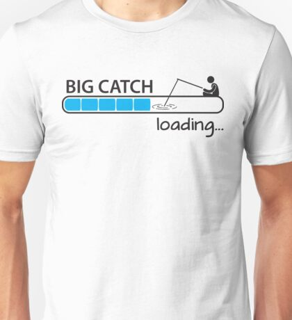 Big catch - loading... Unisex T-Shirt