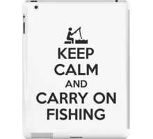 Keep calm and carry on fishing iPad Case/Skin
