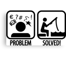 Fishing: Problem Solved Canvas Print