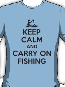 Keep calm and carry on fishing T-Shirt