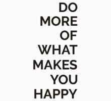 Do More Of What Makes You Happy Baby Tee