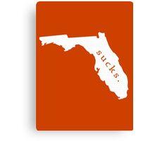 Florida sucks. Canvas Print