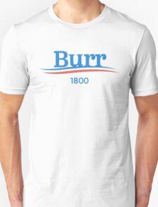 Burr For President Unisex T-Shirt
