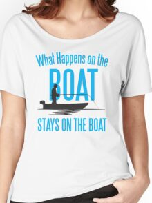 What happens on the boat, stays on the boat! Women's Relaxed Fit T-Shirt