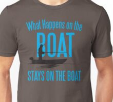 What happens on the boat, stays on the boat! Unisex T-Shirt