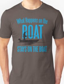 What happens on the boat, stays on the boat! T-Shirt