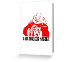 I AM DUNGEON MASTER Greeting Card