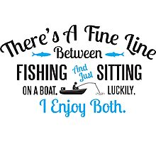 Fishing or just sitting on a boat? I enjoy both! Photographic Print