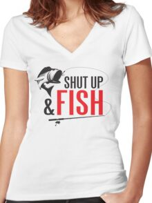 Shut up and fish Women's Fitted V-Neck T-Shirt