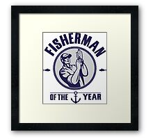 Fisherman of the year Framed Print