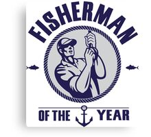 Fisherman of the year Canvas Print