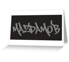 Mazda MOB script Greeting Card