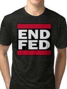 End the Fed Tri-blend T-Shirt